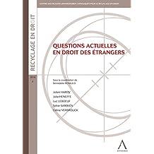 Questions actuelles en droit des étrangers: Droit belge (HORS COLLECTION) (French Edition)