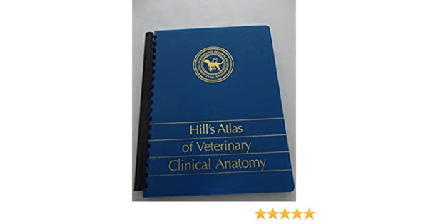 Hill\'s Atlas of Veterinary Clinical Anatomy: Hill\'s Pet Products ...