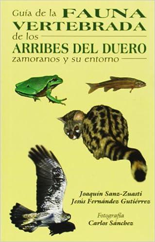 Guía de la fauna vertebrada de los arribes del Duero y su entorno