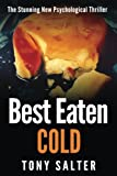 img - for Best Eaten Cold: The stunning new psychological thriller book / textbook / text book