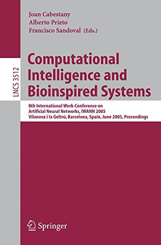 Computational Intelligence and Bioinspired Systems: 8th International Work-Conference on Artificial Neural Networks, IWANN 2005, Vilanova i la Geltrú, ... (Lecture Notes in Computer Science) by Brand: Springer