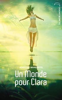 Un Monde pour Clara par Marcastel