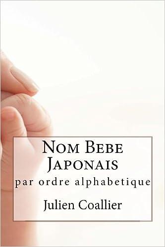 Livre gratuits en ligne Nom Bebe Japonais: par ordre alphabetique epub, pdf