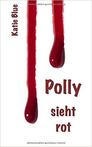 Polly sieht rot (Polly - Krimi mit Herz)
