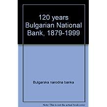 120 Years Bulgarian National Bank 1879-1999.