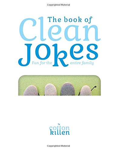 Download The book of Clean Jokes : Fun for the entire family: The best jokes, riddles and comic stuff that are both fun to read, and clean enough for the entire family pdf