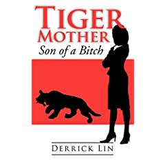 Learn more about the book, Tiger Mother: Son of a Bitch
