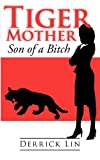 Tiger Mother Son of a Bitch, Derrick Lin, 0578078937