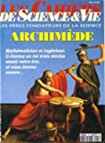Les Cahiers de Science & Vie, Hors-série N°18, Décembre 1993 - Archimède / Mathématicien et ingénieur, il étonna un roi trois siècles avant notre ère, et nous étonne encore