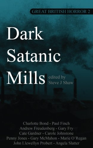 Dark Satanic Mills (Great British Horror) (Volume 2)