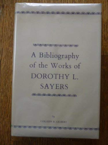 A Bibliography Of The Works Of Dorothy L. Sayers