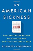 A New York Times bestseller.A Washington Post Notable Book of the Year At a moment of drastic political upheaval, An American Sickness is a shocking investigation into our dysfunctional healthcare system - and offers practical solutions to its myriad...