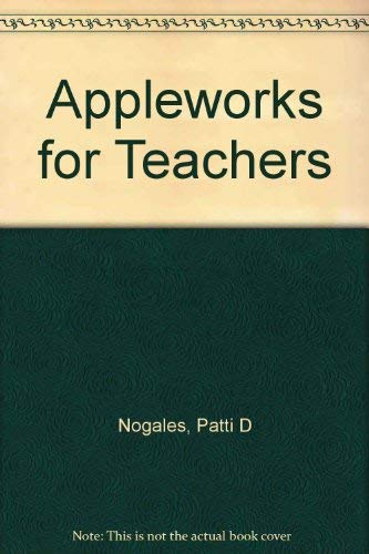 Appleworks for Teachers/With Companion Disk Files (Computers in Education Series) ()