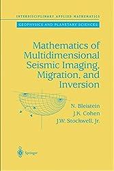 Mathematics of Multidimensional Seismic Imaging, Migration, and Inversion (Interdisciplinary Applied Mathematics)
