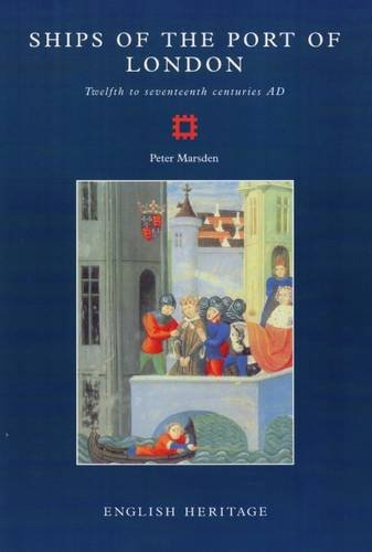 Ships of the Port of London: Twelfth to seventeenth centuries AD (Archaeological Reports)