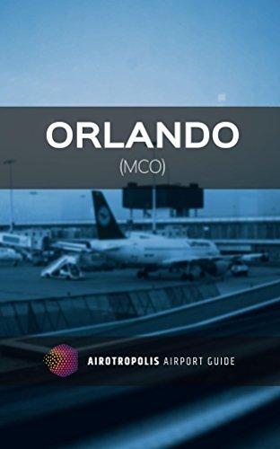 Orlando (MCO) - (Airotropolis Airport - Florida Orlando Airport