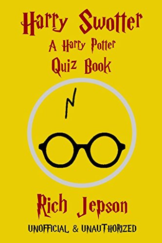 Book cover from Harry Swotter: A Harry Potter Quiz Book by Rich Jepson