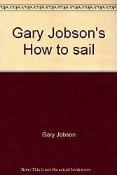 Gary Jobson's How to sail