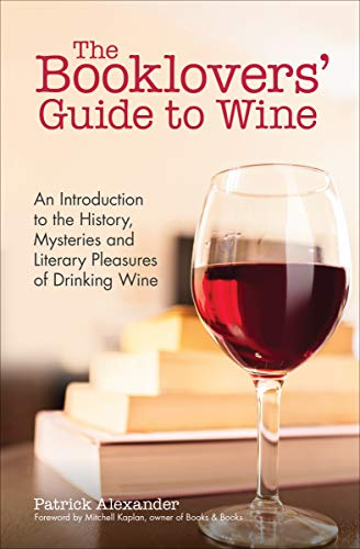 - The Booklovers' Guide to Wine: An Introduction to the History, Mysteries and Literary Pleasures of Drinking Wine