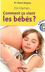Dis maman... Comment ça vient les bébés : Réponse aux questions des 4-10 ans (1CD audio)