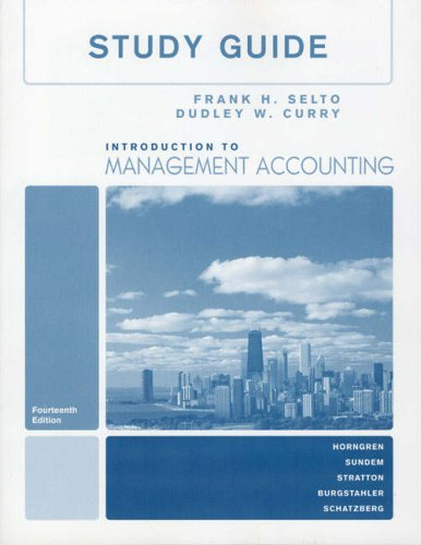Study Guide for Introduction to Management Accounting-Chapters 1-17