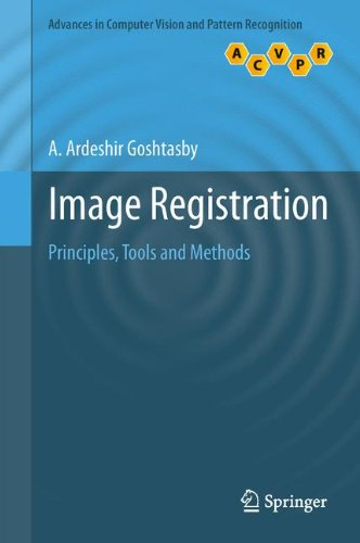 Image Registration: Principles, Tools and Methods (Advances in Computer Vision and Pattern Recognition) by Springer
