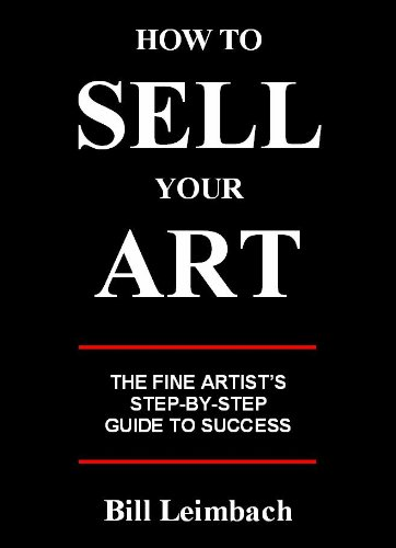 How To Sell Your Art por Bill Leimbach