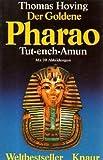 Der goldene Pharao Tut-ench-Amun