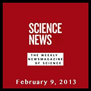 Science News, February 09, 2013 Periodical