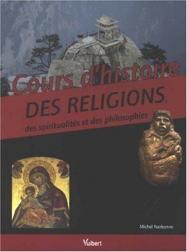 Cours d'histoire des religions, des spiritualites et des philosophies (French Edition)