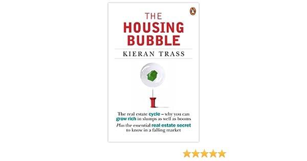 Amazon Com The Housing Bubble Ebook Kieran Trass Kindle Store