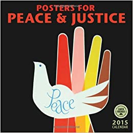 posters for peace justice 2012 wall calendar a history of modern political action posters