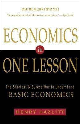 Economics In One Lesson : The Shortest and Surest Way to Understand Basic Economics(Paperback) - 2014 Edition