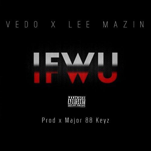 Ifwu (feat. Lee Mazin) [Explicit]
