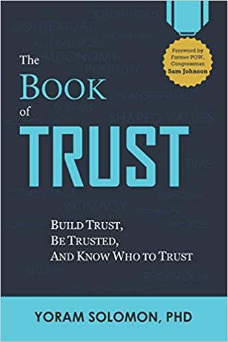 The Book of Trust: Build trust, Be Trusted, and Know Who to Trust