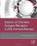 Basics of Chimeric Antigen Receptor (CAR) Immunotherapy