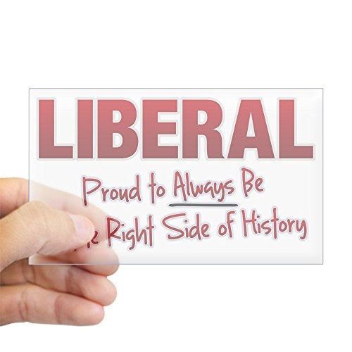 CafePress Liberal: Proud to Always be o Sticker (Rectangle) Rectangle Bumper Sticker Car Decal (Best Liberal Bumper Stickers)