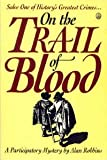 On the Trail of Blood, Alan Robbins, 0805005382