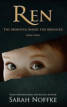 Ren: The Monster Inside the Monster by [Noffke, Sarah]