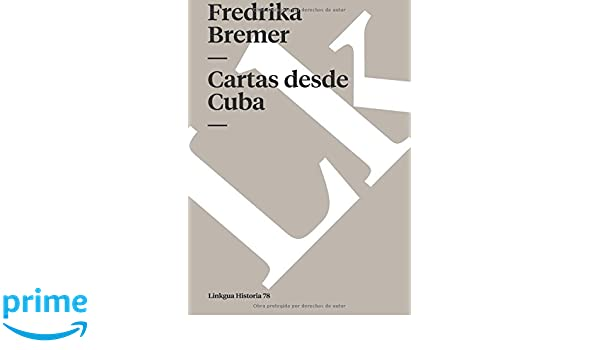 Cartas Desde Cuba: Amazon.es: Fredrika Bremer: Libros