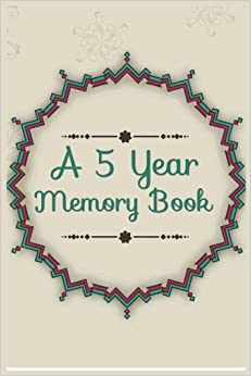 A 5 Year Memory Book: 5 Years Of Memories, Blank Date No Month, 6 x 9, 365 Lined Pages