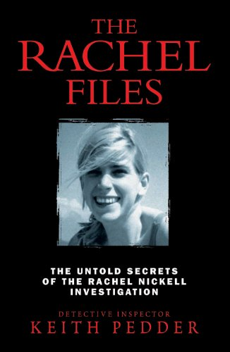 The Rachel Files: The Untold Secrets of the Rachel Nickell Investigation