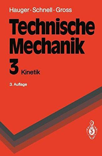 Technische Mechanik: Band 3: Kinetik (Springer-Lehrbuch)