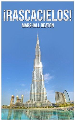 Descargar Libro ¡rascacielos! Libro De Fotos Y Hechos Para Niños Y Adultos Acerca De Los 10 Rascacielos Más Altos Del Mundo Marshall Deaton