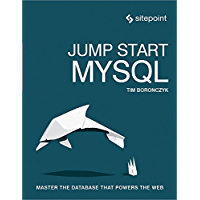 Jump Start MySQL: Master the Database That Powers the Web