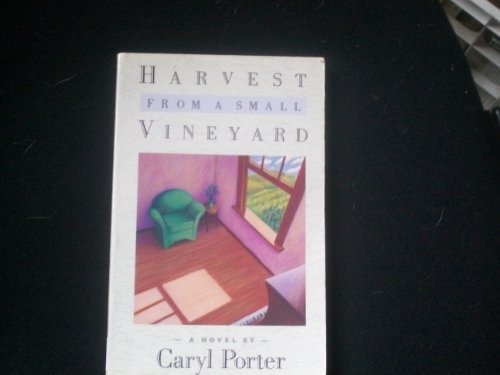 Vineyard Harvest (Harvest from a Small Vineyard: A Novel)