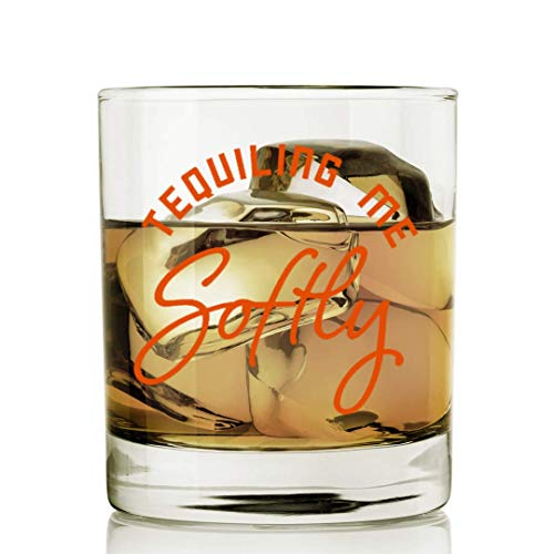 (SODILLY Tequiling Me Softly Tequilla Glass | Funny Lowball Glasses Gifts Men Women | Unique Birthday Gift Presents Best Friend Dad Son Husband Mom Wife | 11 oz Unique Rocks)