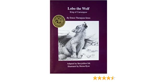 Lobo the Wolf: King of Currumpaw (Light Up the Mind of a Child