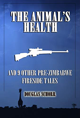 THE ANIMAL'S HEALTH: AND 9 OTHER PRE-ZIMBABWE FIRESIDE TALES