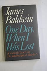 Title One Day When I Was Lost Authors James Baldwin ISBN 0 7181 1069 2 978 7 UK Edition Publisher Michael Joseph Ltd
